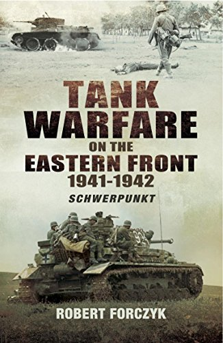 Tank Warfare on the Eastern Front 1941-1942: Schwerpunkt (English Edition) (Warfare Tank)