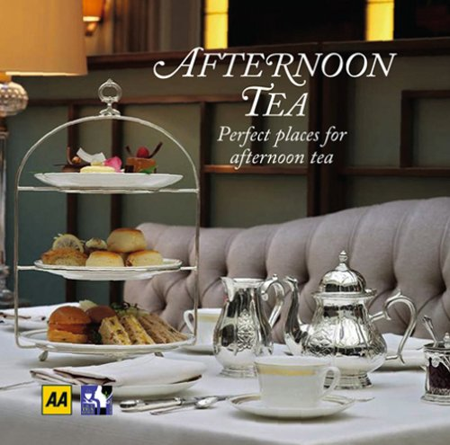Afternoon Tea: Perfect Places for Afternoon Tea (Aa Lifestyle Guides) (Tee Aa)