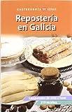 Repostería en Galicia: Lambetadas de onte a hoxe. 219 receitas (Turismo / Ocio - Montes E Fontes - Gastronomía)