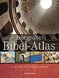 Der große Bibel-Atlas: Mit 450 Fotos, Zeichnungen und Landkarten - Marcus Braybrooke