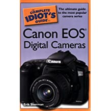 The Complete Idiot's Guide to Canon Eos Digital Cameras(Complete Idiot's Guide)