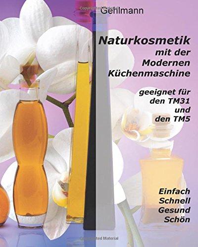 Naturkosmetik mit dem Thermomix*