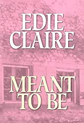 Meant to Be by Edie Claire (2004-11-01)