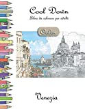Cool Down [Color] - Libro da colorare per adulti: Venezia