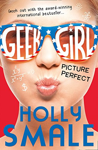 Picture Perfect (Geek Girl, Book 3) por Holly Smale
