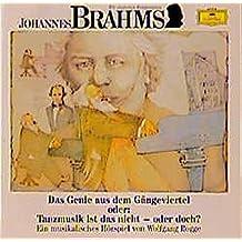 Johannes Brahms - Das Genie aus dem Gängeviertel oder Tanzmusik ist das nicht - oder doch?: Musikalisches Hörspiel (Deutsche Grammophon Wir entdecken Komponisten)