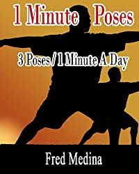 1 Minute Poses- 3 Poses For 1 Minute A Day (The 1 Minute Workout Series) (English Edition)
