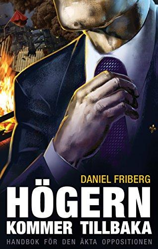 Högern kommer tillbaka: Handbok för den äkta oppositionen (Swedish Edition)