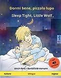 Dormi bene, piccolo lupo – Sleep Tight, Little Wolf (italiano – inglese): Libro per bambini bilingue da 2-4 anni, con audiolibro MP3 da scaricare