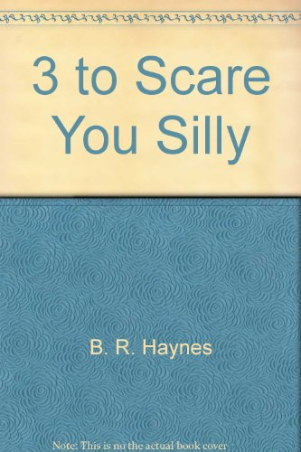 3 to scare you silly.