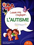 L'autisme : album documentaire pour comprendre et mieux vivre la différence   Deslauriers, Stéphanie. Auteur