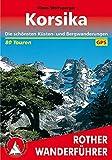 Korsika: Die schönsten Küsten- und Bergwanderungen. 80 Touren. Mit GPS-Tracks - Klaus Wolfsperger