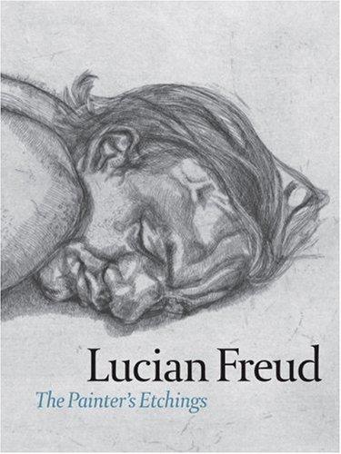 Lucian Freud: The Painter's Etchings par Starr Figura