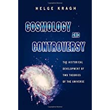 Cosmology and Controversy: The Historical Development of Two Theories of the Universe