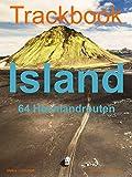 Trackbook Island: 64 Hochlandrouten - Matthias Göttenauer