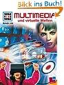 WAS IST WAS, Band 100: Multimedia und virtuelle Welten