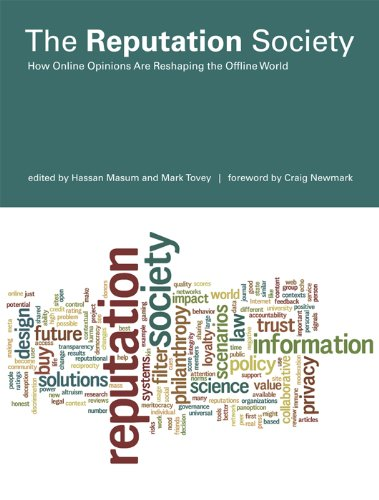 The Reputation Society: How Online Opinions Are Reshaping the Offline World (Information Society Series) (English Edition)