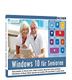 Windows 10 für Senioren: Ohne Vorkenntnisse. Leicht verständlich. Komplett in Farbe!