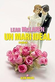 Un mari idéal par Leah McLaren
