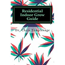 Residential Indoor Grow Guide (English Edition)