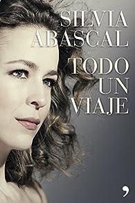 Todo un viaje par Silvia Abascal