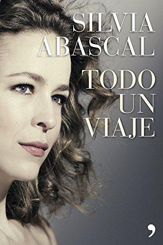 Descargar Libro Todo Un Viaje (En primera persona) de Silvia Abascal