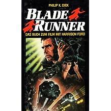 Blade Runner ; Science Fiction-Roman / [Das Buch zum Film mit Harrison Ford]