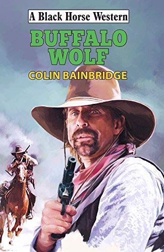 Buffalo Wolf (A Black Horse Western) (English Edition) - Stetson Buffalo