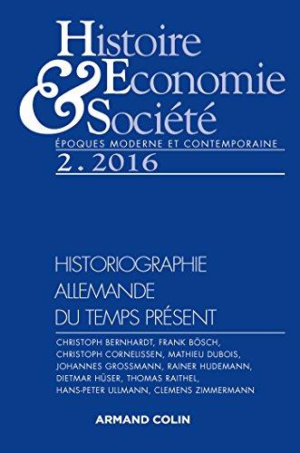 Histoire, Économie & Societe (2/2016) - l'Historiographie Allemande du Temps Present