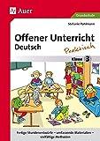 Offener Unterricht Deutsch - praktisch Klasse 3: Fertige Stundenentwürfe - umfassende Materialien - vielfältige Methoden (Offener Unterricht - praktisch)