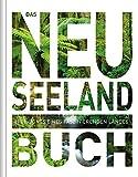 Das Neuseeland Buch: Highlights eines faszinierenden Landes