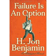 Failure Is An Option An Attempted Memoir