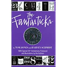 The Fantasticks: Complete Illustrated Text of the Show Plus the Official Fantastics Scrapbook and History