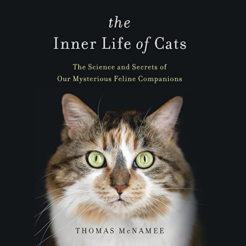 the-inner-life-of-cats-the-science-and-secrets-of-our-mysterious-feline-companions