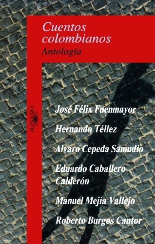 Cuentos Colombianos (Colombian Tales) (Short Stories) por Various