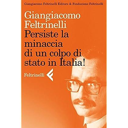 Persiste La Minaccia Di Un Colpo Di Stato In Italia!