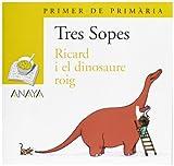 Blíster Ricard i el dinosaure roig 1º Primaria (C. Valenciana) (Literatura Infantil (6-11 Años) - Plan Lector Tres Sopas (C. Valenciana))