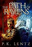 The Path of Ravens by P.K. Lentz