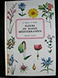 Oleg Polunin et Anthony Huxley. Fleurs du Bassin méditerranéen - EFlowers of the Mediterraneane. Traduction, adaptation de G. Gérard G. Aymonin