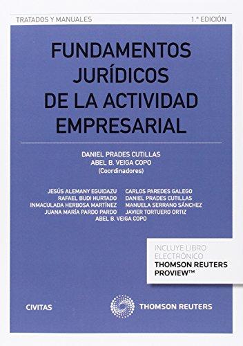 Fundamentos Jurídicos De La Actividad Empresarial (Tratados y Manuales de Derecho) por Abel. B Veiga