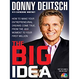 The Big Idea: How to Make Your Entrepreneurial Dreams Come True, from the Aha Moment to Your First Million (English Edition)