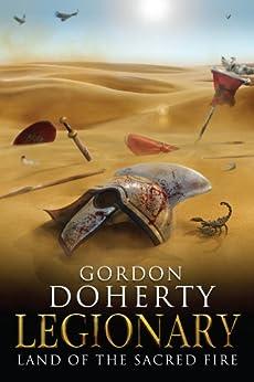 Legionary: Land of the Sacred Fire (Legionary 3) by [Doherty, Gordon]