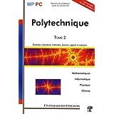 Ecole Polytechnique MP/PC Mathématiques, Informatique, Physique et Chimie : L'Intégrale Tome 2 : 2006-2008
