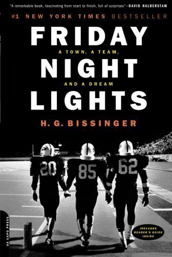 By H.G. Bissinger: Friday Night Lights: A Town, A Team, And A Dream Tenth (10th) Edition