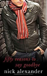 Fifty Reasons to Say Goodbye - A Novel by Nick Alexander (2004-06-01)