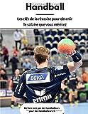 Handball : Les clés de la réussite pour obtenir le salaire que vous méritez