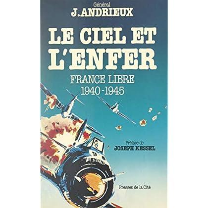 Le Ciel et l'Enfer: France libre (1940-1945) (Coup d'oeil)