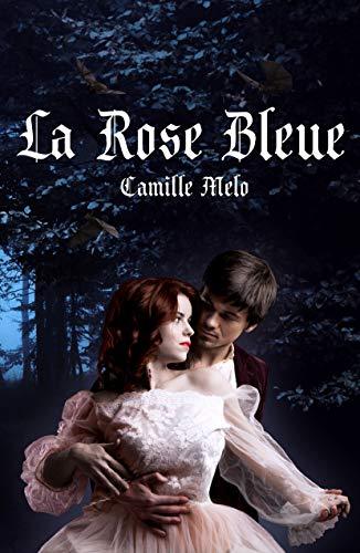 La Rose Bleue par Camille Melo