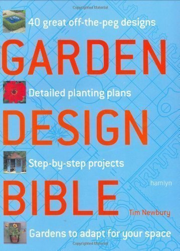 Garden Design Bible by Newbury, Tim (2007)