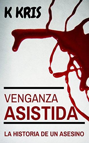 Venganza Asistida: La Historia de un Asesino